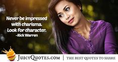 """Never be impressed with charisma. Look for character. Rick Warren Quotes, Character Meaning, Picture Quotes, Best Quotes, How To Find Out, Best Quotes Ever"