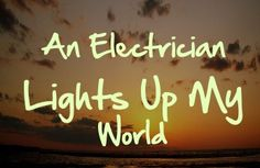 My Electrician ⚡️ Wife Quotes, Husband Quotes, Electrician Humor, Electrician Gifts, Love Of My Life, My Love, Think Happy Thoughts, Love Dating, Love Is Patient