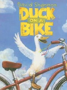 """Storytown: Library Book Stry 08 Grade 2 Duck On A Bike: """"This edition is published by special arrangement with Scholastic, Inc. Preschool Literacy, Preschool Books, Book Activities, Preschool Ideas, David Shannon, Funny Books For Kids, Best Children Books, Duck On A Bike, 100 Best Books"""