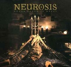 Neurosis - Honor Found In Decay