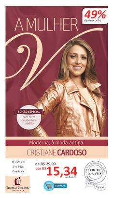 Escrita por Cristiane Cardoso, apresentamos A Mulher V - Edição Especial: 49% no boleto + Frete GRÁTIS