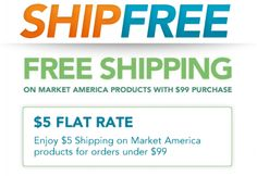 Enjoy $5 Shipping on Market America products for orders under $99, FREE shipping on Market America products with $99 purchase!