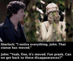 Sherlock: & moved again.& John: & the.& Sherlock: & Under the circumstances, I think we should back away. And John?& John: & Sherlock: & not to blink. Detective, Saga, The Doctor, Good Pranks, Sherlolly, Fandom Crossover, Don't Blink, Johnlock, Baker Street