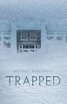 TRAPPED by Michael Northrup. Perfect for a snow day! This suspenseful, character driven novel will make you want to put your mittens on...