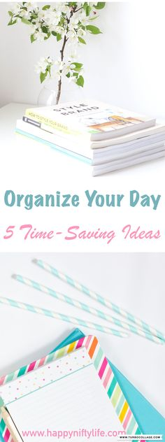 We all want to save time and have a more productive day. Here are 5 time-saving ideas you can try to help you organize your day and your home. #organizing #savingtime #organizeyourlife #productivity #getorganized #planyourday #planningtools