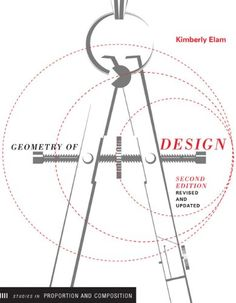 Geometry of Design, 2nd Edition, Revised and Updated - Kimberly Elam