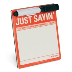 Knock Knock Just Sayin' Magnetic Mini Note are itty-bitty dry-erase boards. Magnetic message boards stick to your fridge for roommate and spouse notes.