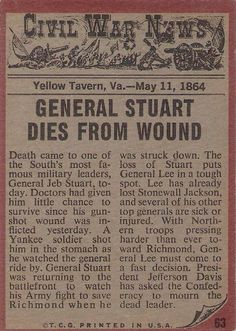 "*CIVIL WAR NEWS, Yellow Tavern, VA - May 11, 1864  ""GENERAL JEB STUART DIES FSROM WOUND...."