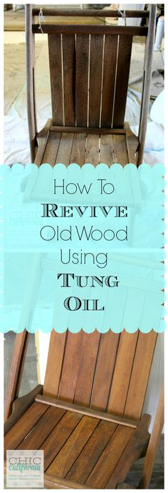 How to Revive Old Wood Using Tung Oil Tutorial by Chic California