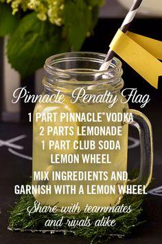 Pinnacle® Penalty Flag cocktail recipe: 1 part Pinnacle® Original Vodka  2 parts lemonade 1 part club soda Lemon wedge Mix ingredients and garnish with a lemon wedge (penalty flag optional). Share with teammates and rivals alike.