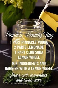 Pinnacle® Penalty Flag cocktail recipe: 1 part Pinnacle® Original Vodka,  2 parts lemonade, 1 part club soda, add a lemon wedge for the garnish. The perfect game-day cocktail to share with teammates and rivals alike!