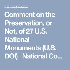 Your students can comment on the Preservation, or Not, of 27 U.S. National Monuments (U.S. DOI) | National Council for the Social Studies
