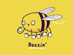 'cute, clever and quite bitter' cool funny graphic design chicquero buzzin bee Coffee Talk, I Love Coffee, Coffee Coffee, Sweet Coffee, Coffee Club, Coffee Break, Coffee Works, Coffee Life, Coffee Shirt