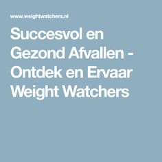 Succesvol en Gezond Afvallen - Ontdek en Ervaar Weight Watchers