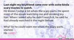 Last night my boyfriend came over with some kinda scary movies to watch.