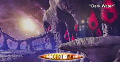 Doctor Who Online: Doctor Who 252: Dark Water