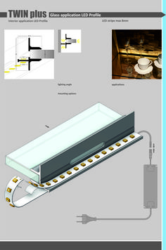 TWIN PLUS LED PROFILE LED profile for glass, made of raw aluminum Applications:  back of furniture, shelves, show-cases, shop-windows, light up glass shelves