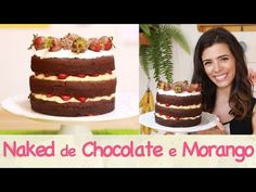 NAKED CAKE de CHOCOLATE e MORANGO para meu aniversário!! | TPM, pra que te quero? - YouTube