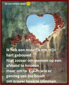 Ik heb een muurtje om mijn hart gebouwd ... Sad Poems, Love Text, Dutch Quotes, Live Love, True Quotes, Motto, No Time For Me, Texts, Stress