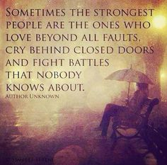the strongest people are not those who show strength in front of but those who win battes we know nothing about quote - Google Search
