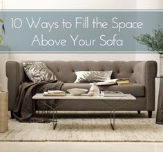 The Story of Home: 10 Ways to Fill the Space Above Your Sofa