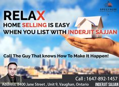 Home Selling Is Always Easy If You Have A Realtor You Can Trust With Listing Your Home. Contact Me Now To Experience Easy Home Selling.  Contact: Call: 647-892-1457 Visit: http://www.inderjitsajjan.ca #Inderjitsajjan