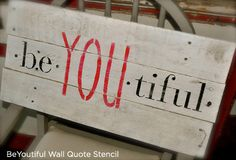 The BeYouTiful Wall Stencil is word of empowerment on this wood art! http://www.cuttingedgestencils.com/beautiful-wall-quote-stencils.html