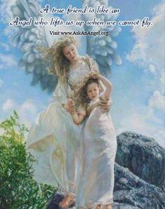 A true friend is like an Angel who lifts us up when we cannot fly. Visit www.AskAnAngel.org