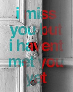 I Miss You But I Haven't Met You Yet - experimenting with adding song lyrics on top of my wife's photos. This Bjork lyric seems to fit the antique door that's open, waiting.