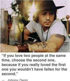Johnny Depp/ never thought of it that way but true..