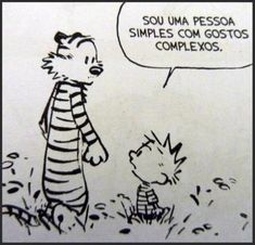 calvin e haroldo I am a simple person of complex tastes Words Quotes, Life Quotes, Sayings, Calvin Y Hobbes, Funny Quotes, Funny Memes, More Than Words, Comic Strips, Comic Books