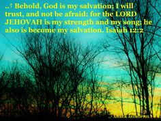 JEHOVAH IS MY STRENGTH- ISAIAH 12:2