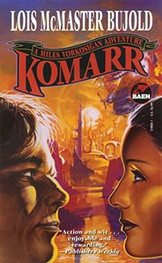 Komarr  Authors: Lois McMaster Bujold Year: 1998-06-00 Publisher: Baen Cover: Gary Ruddell