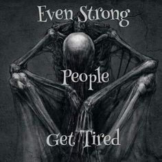 Even the strongest man gets tired. It is just normal. Sometimes we need to have rest and setback for a while.what are gou tired of now a days my friends on here? Libra Quotes, True Quotes, Quotes 2016, Wisdom Quotes, Dark Love Quotes, Warrior Quotes, Badass Quotes, Awesome Quotes, How I Feel