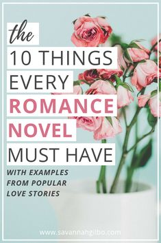 The 10 Things Every Romance Novel Must Have writing romance | writing advice