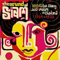 Sound of Siam: Leftfield Luk-Thung, Jazz & Molam In Thailand 1964-1975: Amazon.co.uk: Music