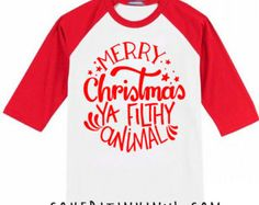 Merry Christmas Ya Filthy Animal Christmas Shirt - Christmas Shirt - Toddler Christmas Outfit - First Christmas - Santa Shirt