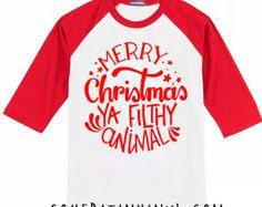Merry Christmas Ya Filthy Animal Christmas Shirt - Christmas Shirt - Toddler Christmas Outfit - First Christmas - Santa Shirt