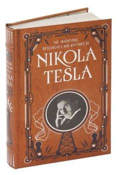 Tesla:  #Nikola #Tesla ~ The Inventions, Researches and Writings of Nikola Tesla (Barnes & Noble Collectible Editions).