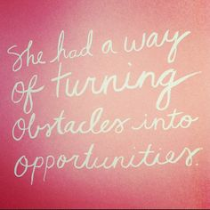 turn an obstacle into an opportunity! Quotable Quotes, Me Quotes, Wisdom Thoughts, Kindness Matters, Say That Again, Stress Less, Tough Times, Inspirational Message, Always Remember