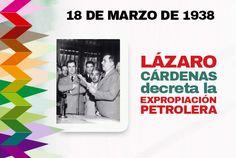 Hoy se conmemora el Día de la Expropiación Petrolera.