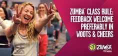 Zumba Class Rule: Feedback Welcome Preferably in Woots and Cheers!