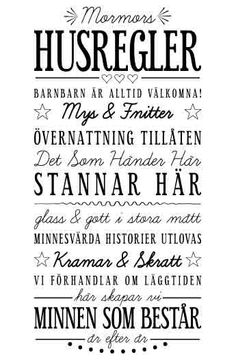 Väggtext: Mormors Husregler Love At First Sight, Positive Life, Good Vibes, Proverbs, Feel Good, Qoutes, How To Memorize Things, Poster Prints, Nasa