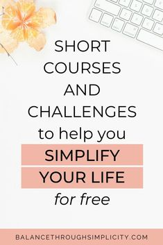 Discover more about my free challenges and short courses to help simplify your life, declutter your home, lessen your stress and give you more freedom. Here are 6 short courses to help simplify your life for free! #course #simplify #simplification #life Simple House, Simple Living, Appreciate What You Have, Introvert Problems, Short Courses, Declutter Your Home, Time Management Tips, Decluttering, Your Life