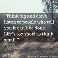 quote - Tim Ferris - Life's too short to think small