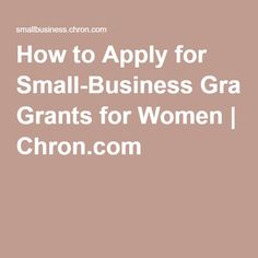 How to Apply for Small-Business Grants for Women Start Up Business Grants, Small Business Start Up, Small Business Resources, Business Funding, Home Based Business, Starting A Business, Business Ideas, Grant Proposal Writing, Grant Writing