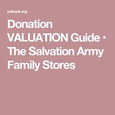 Donation VALUATION Guide • The Salvation Army Family Stores