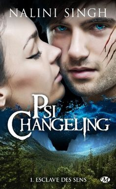 Psi Changeling - Esclave des Sens - Tome 1 - Nalini SINGH