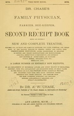 1873 Dr Chase's Family Physicn, Farrier, Bee-Keepr & 2nd Recpt Book_Being a New & Complt Treatise w A Large No of Entirely New Recpts - Chase, A W (Alvin Wood)