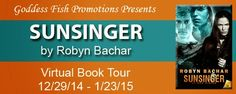 VIRTUAL BOOK TOUR & #GIVEAWAY - Sunsinger by Robyn Bachar - #Adult, #Erotic, #Romance, #ScienceFiction, Goddess Fish Promotions  (January)